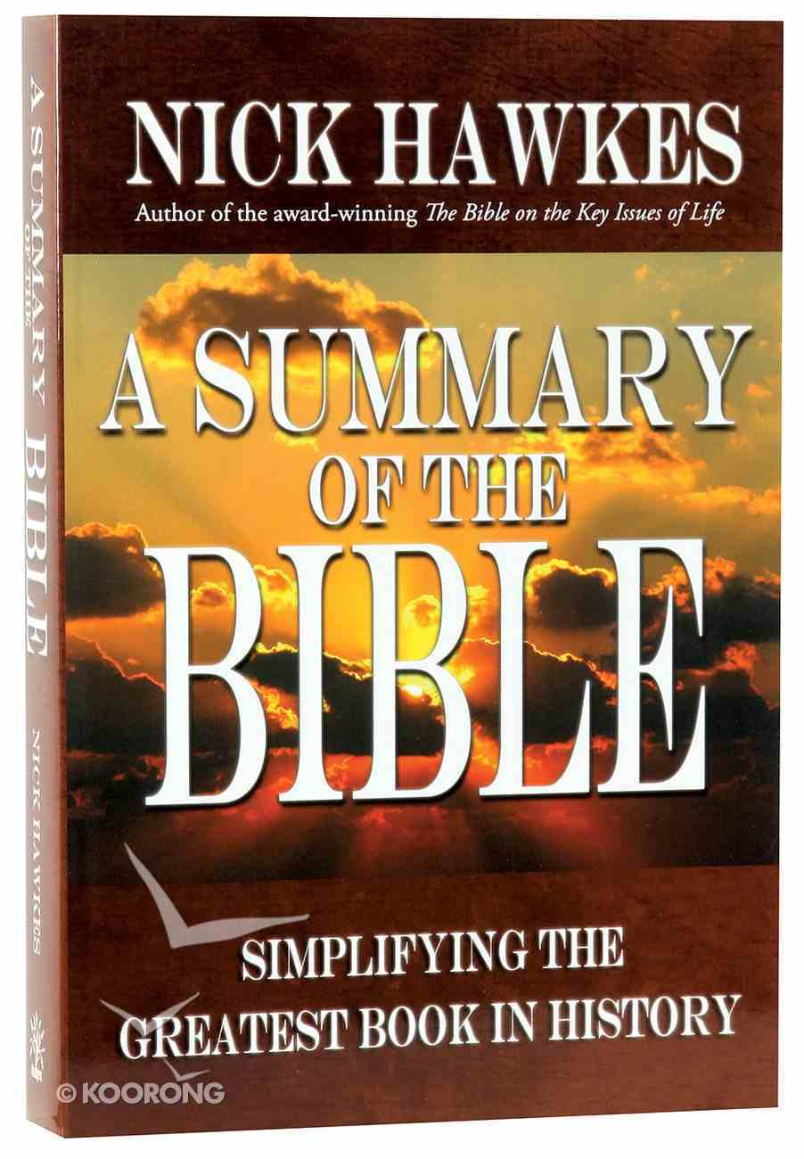 A Summary of the Bible: Simplifying the Greatest Book in History Paperback
