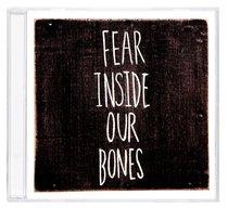 Album Image for Fear Inside Our Bones - DISC 1