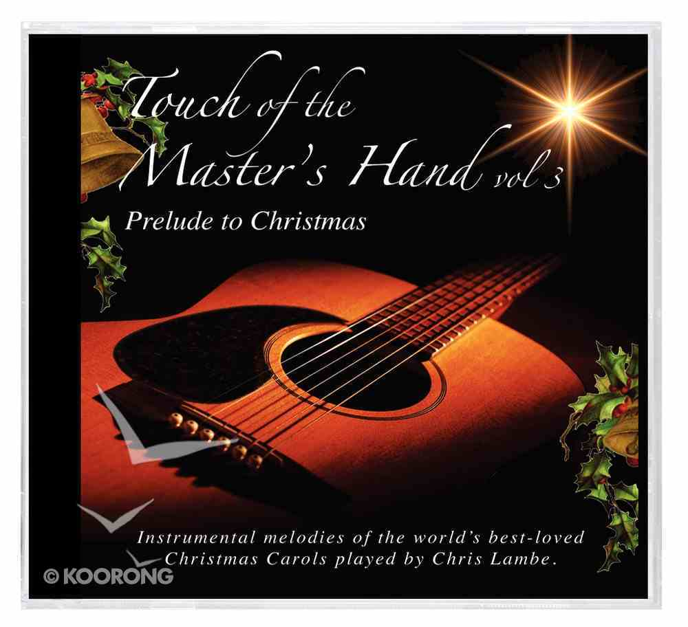 Touch of the Master's Hand Volume 3: Prelude to Christmas CD