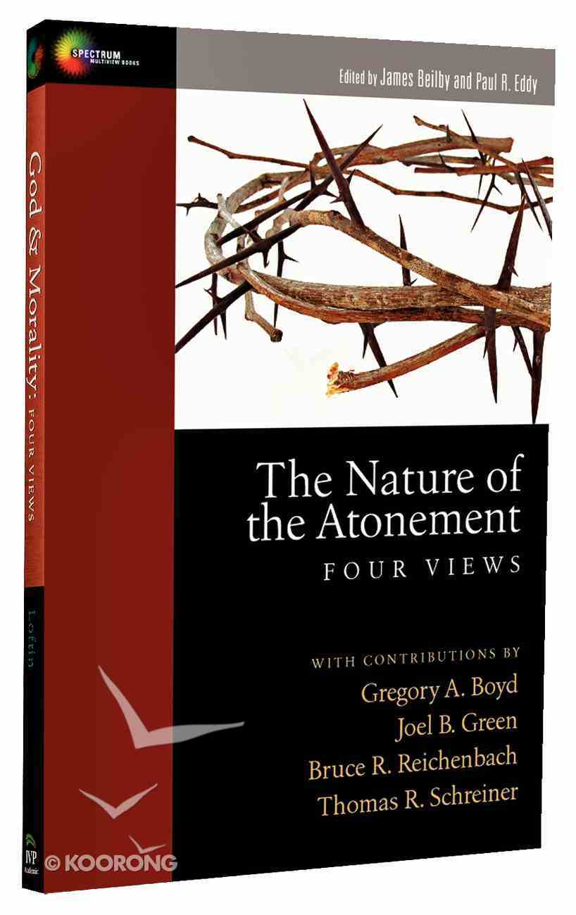 Nature of the Atonement, The: Four Views (Spectrum Multiview Series) Paperback