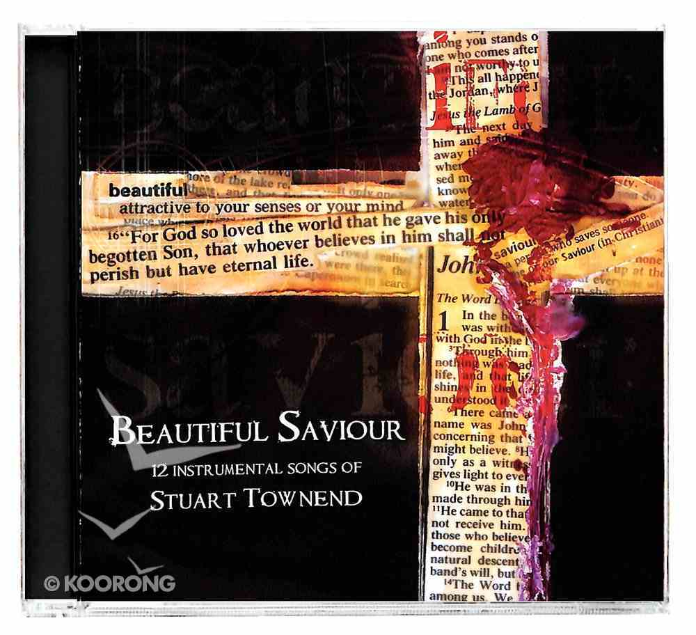 Beautiful Saviour: Songs of Stuart Townend CD