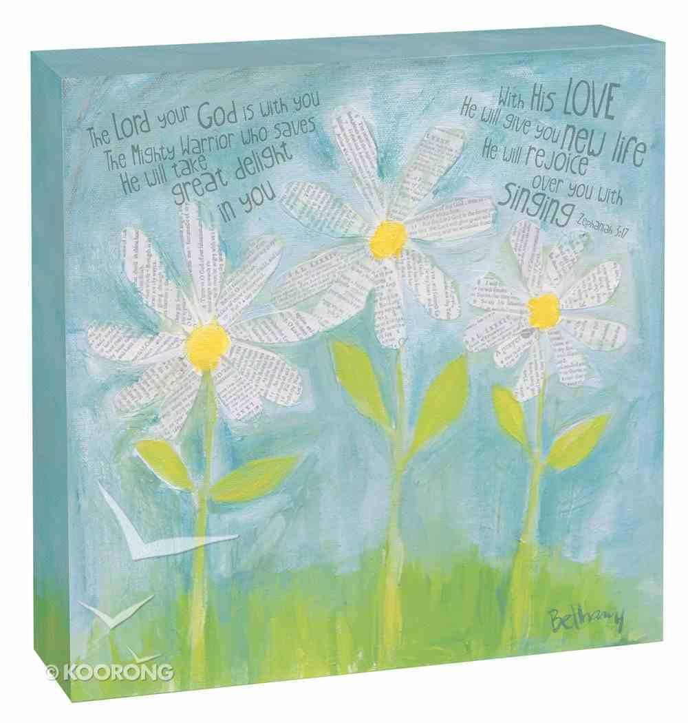Petals of Praise Canvas Plaque: White Daisies Zeph 3:17 Plaque