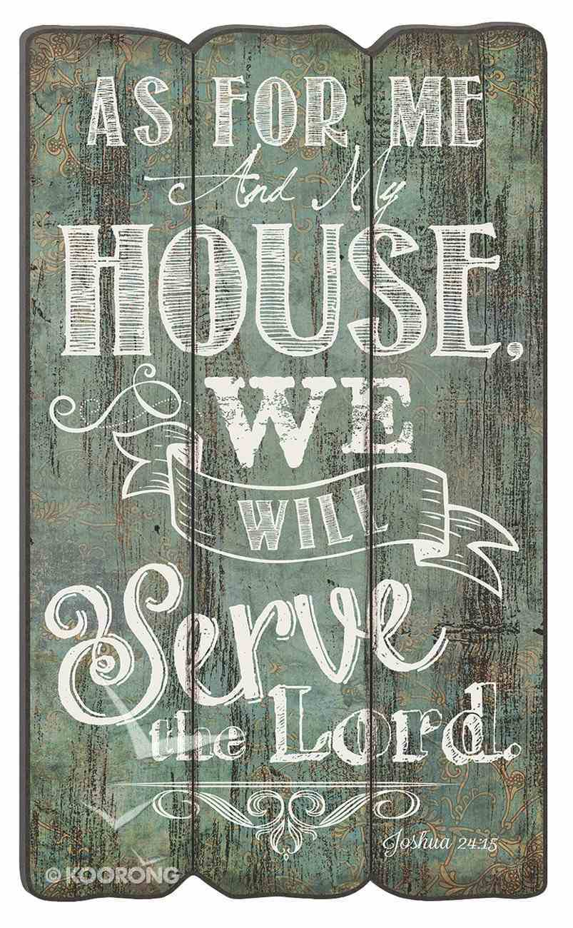 Fence Post Wall Art: As For Me and My House, Joshua 24:15 Plaque