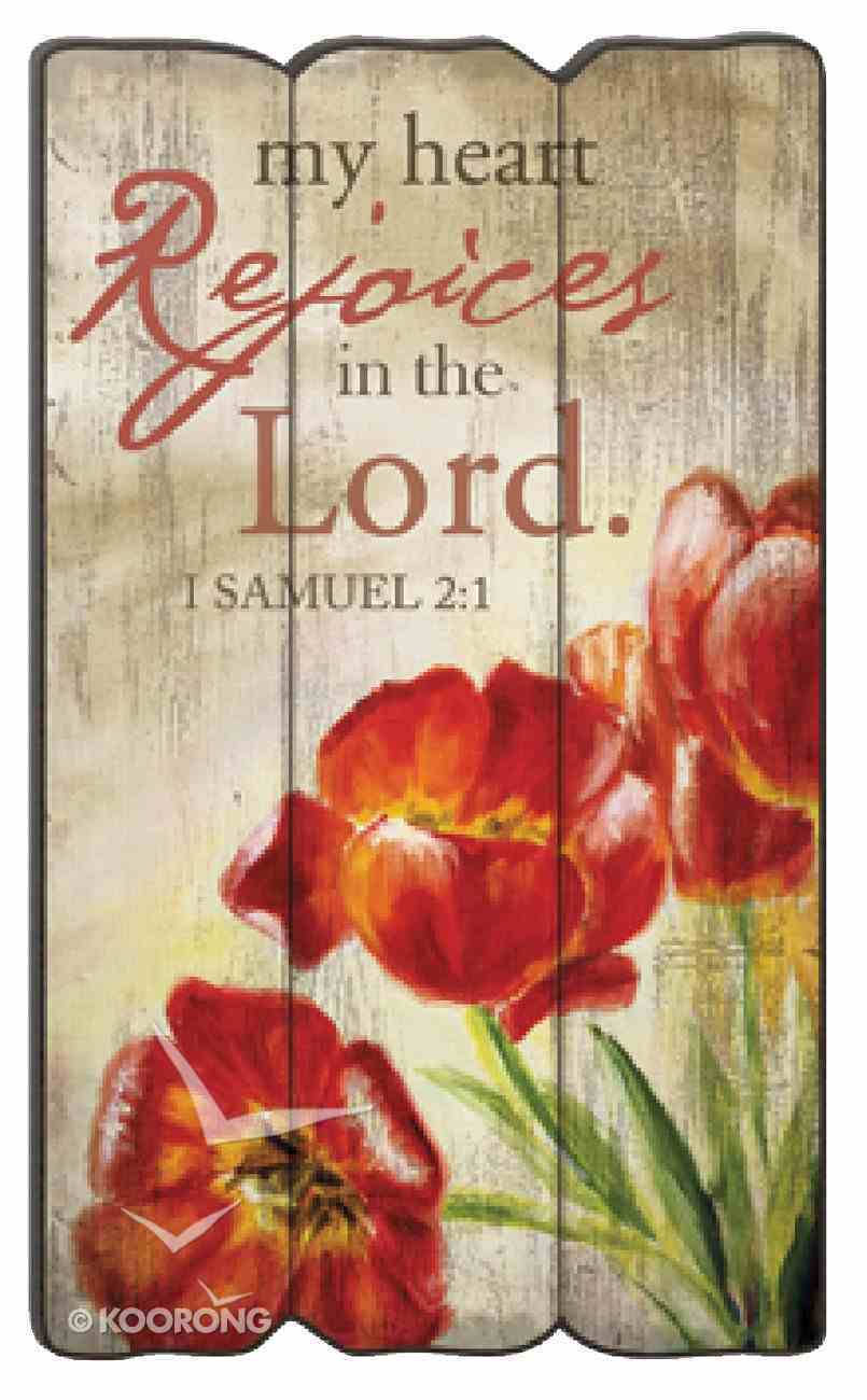 Fence Post Wall Art: My Heart Rejoices in the Lord, 1 Samuel 2:1 Plaque
