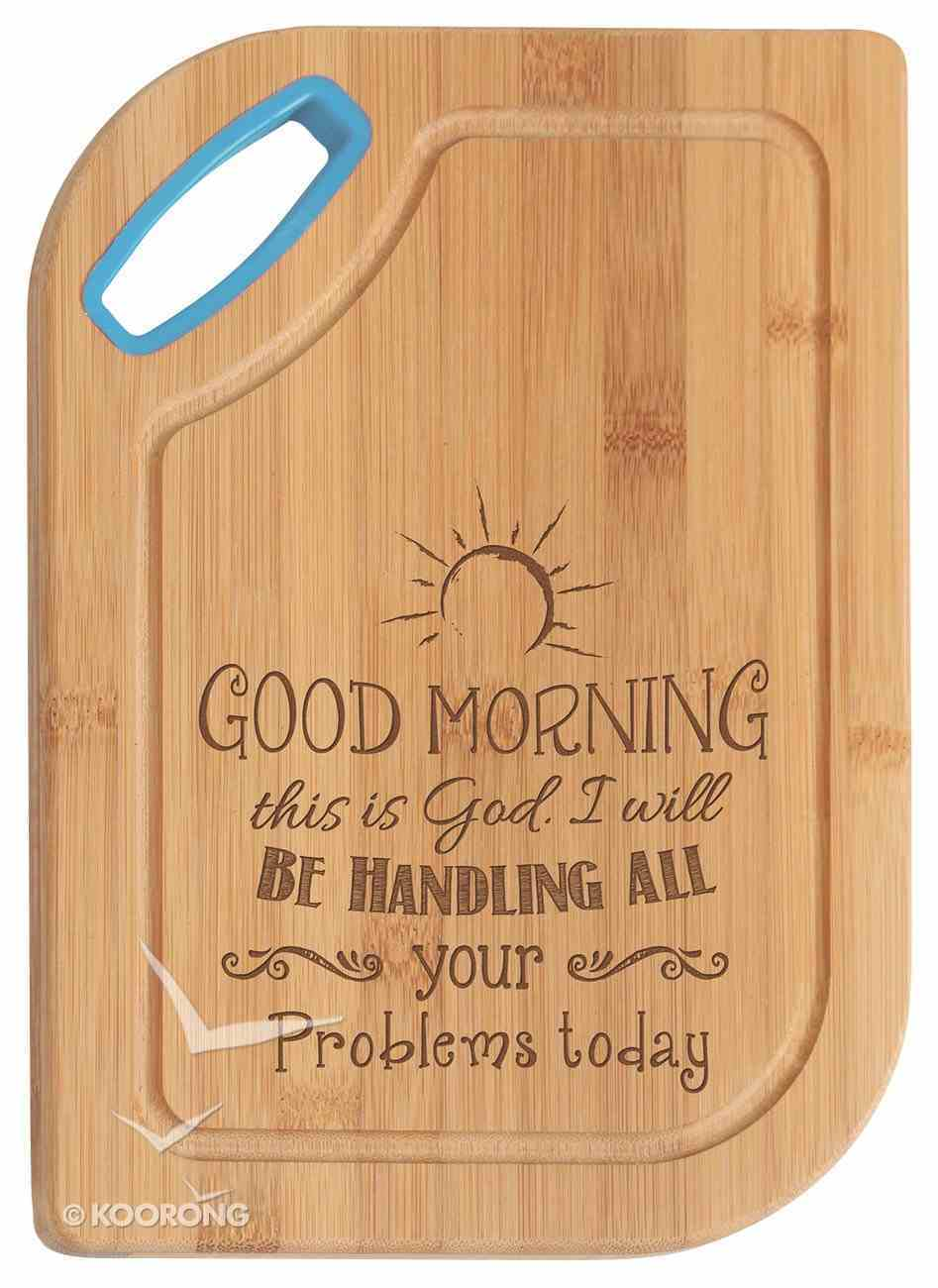 Hardwood Bamboo Cutting Board: Good Morning This is God Homeware