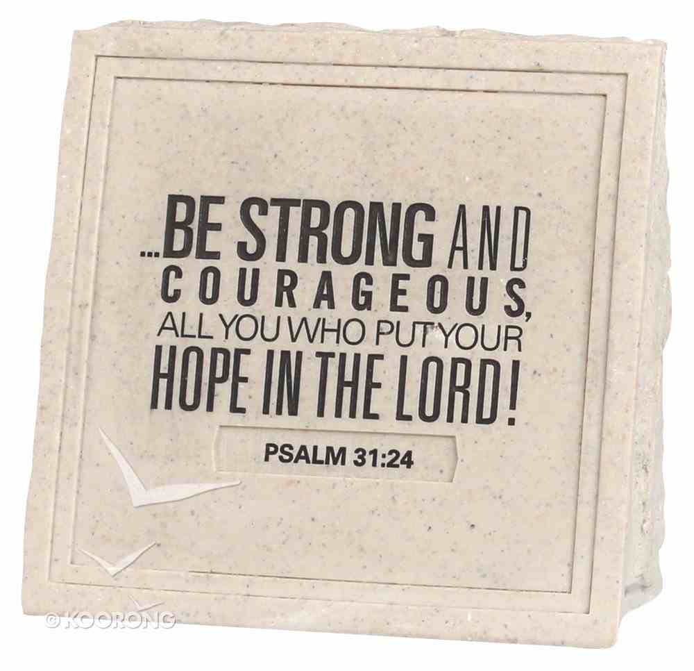 Stone Wedge Cast Stone Plaque: Be Strong & Courageous Plaque