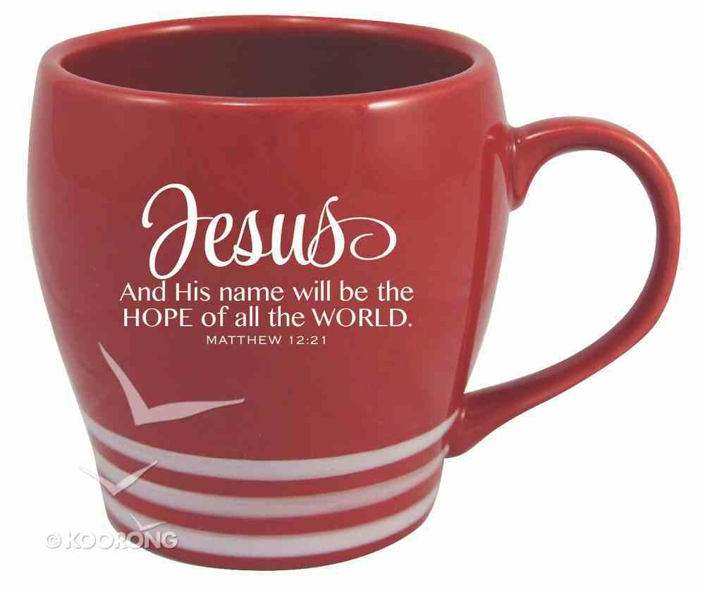 Striped Mug Red: Jesus and His Name Will Be the Hope of All the World Homeware