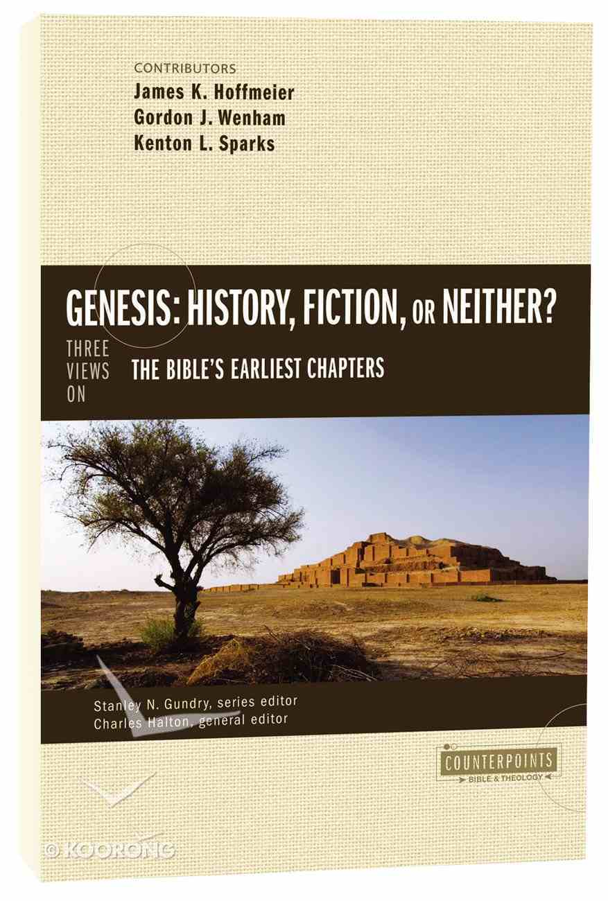 Genesis: History, Fiction, Or Neither? (Counterpoints Series) Paperback