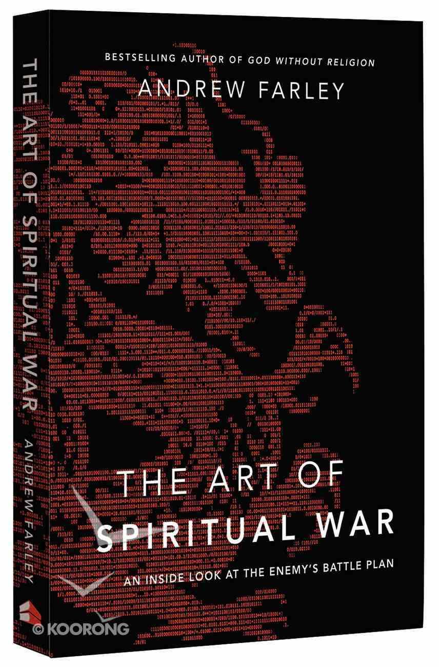 The Art of Spiritual War: An Inside Look At the Enemy's Battle Plan Paperback