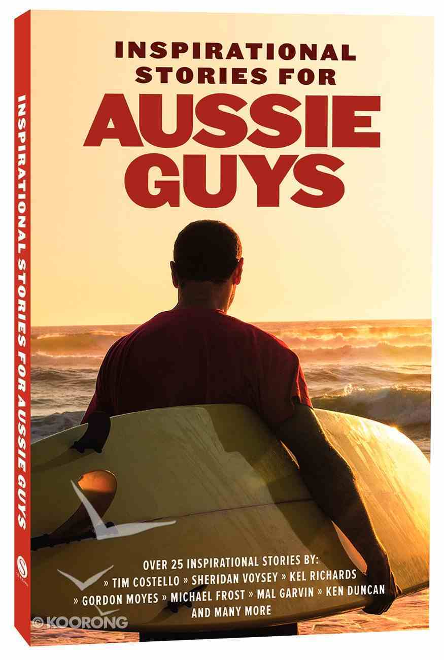 Inspirational Stories For Aussie Guys Paperback