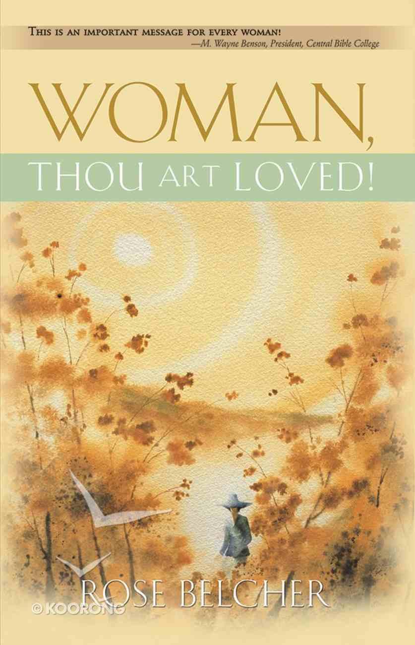 Woman, Thou Art Loved! Paperback