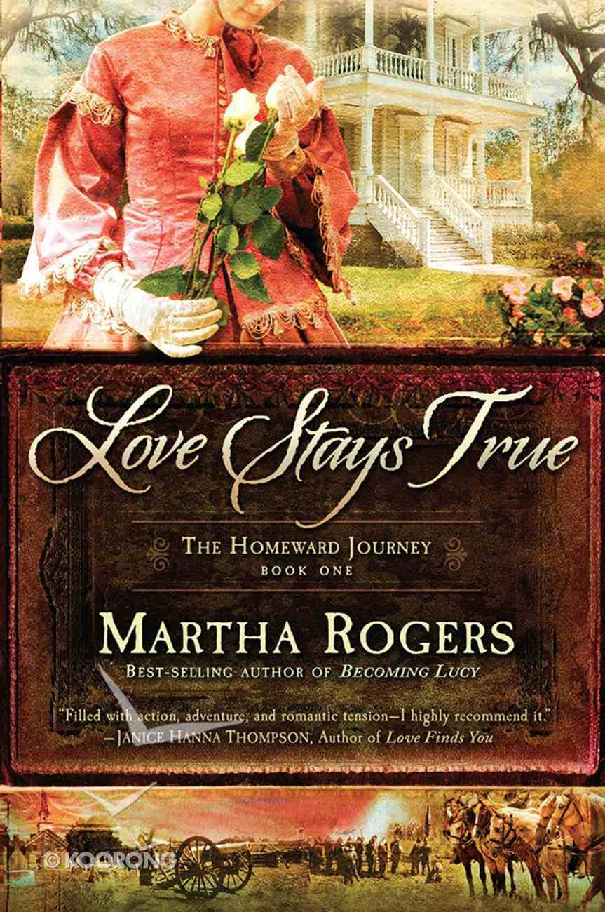 Love Stays True (#01 in Homeward Journey Series) Paperback