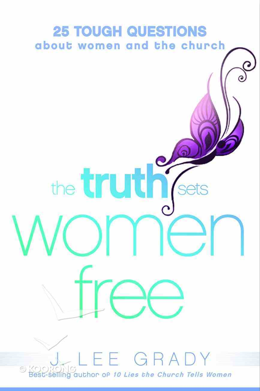 The Truth Sets Women Free Paperback