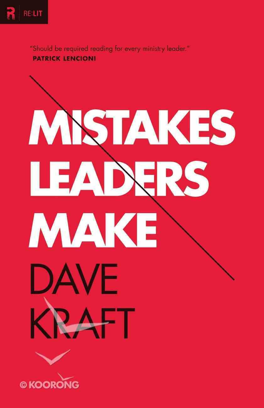 Mistakes Leaders Make Paperback