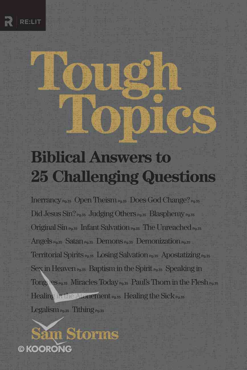 Tough Topics: Biblical Answers to 25 Challenging Questions (Re:lit Series) Paperback