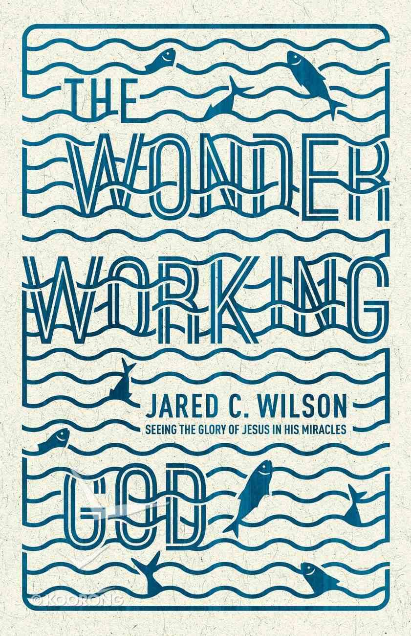 The Wonder-Working God Paperback