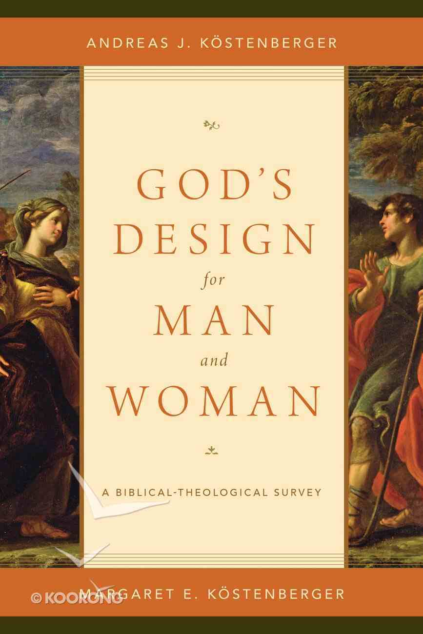 God's Design For Man and Woman: A Biblical-Theological Survey Paperback