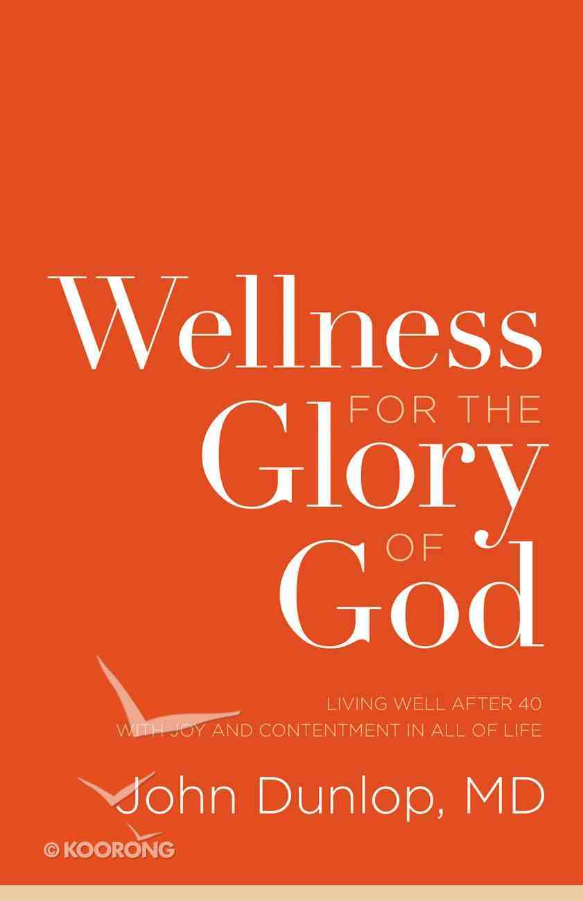 Wellness For the Glory of God Paperback