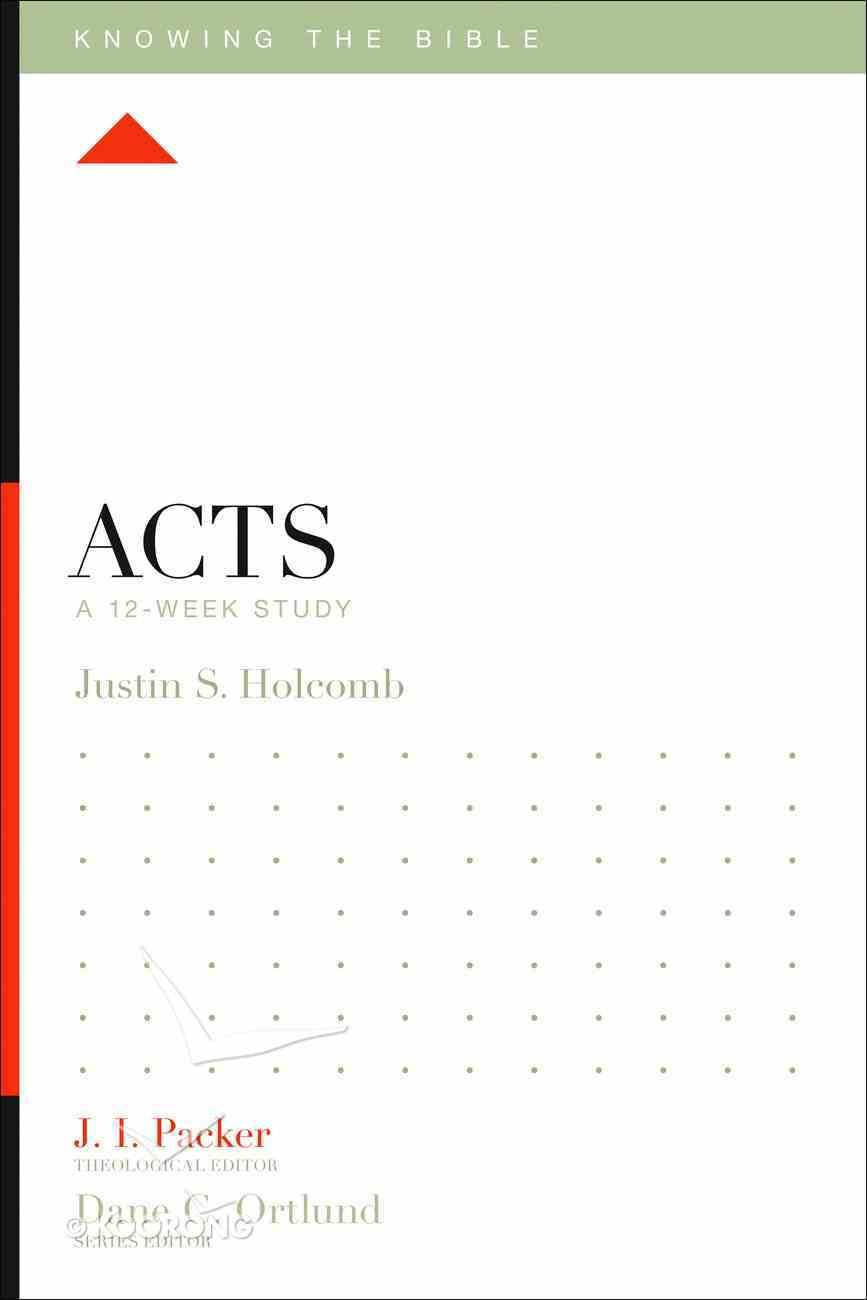 Acts (12 Week Study) (Knowing The Bible Series) Paperback