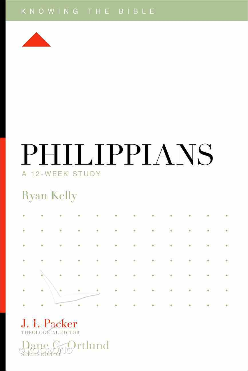 Philippians (12 Week Study) (Knowing The Bible Series) Paperback