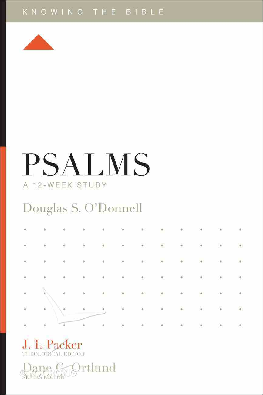 Psalms (12 Week Study) (Knowing The Bible Series) Paperback