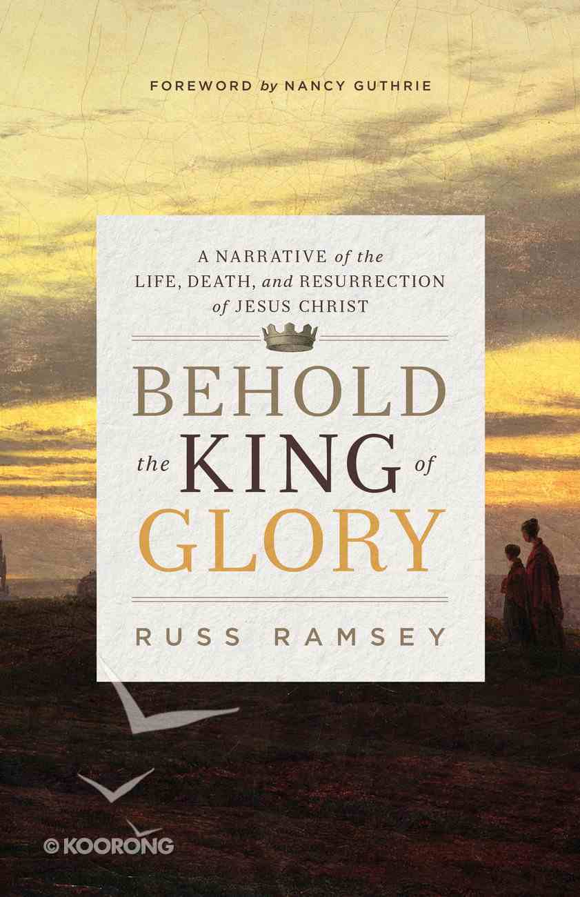 Behold the King of Glory Paperback