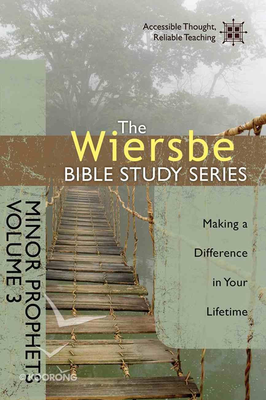 Minor Prophets (Volume 3) (Wiersbe Bible Study Series) Paperback
