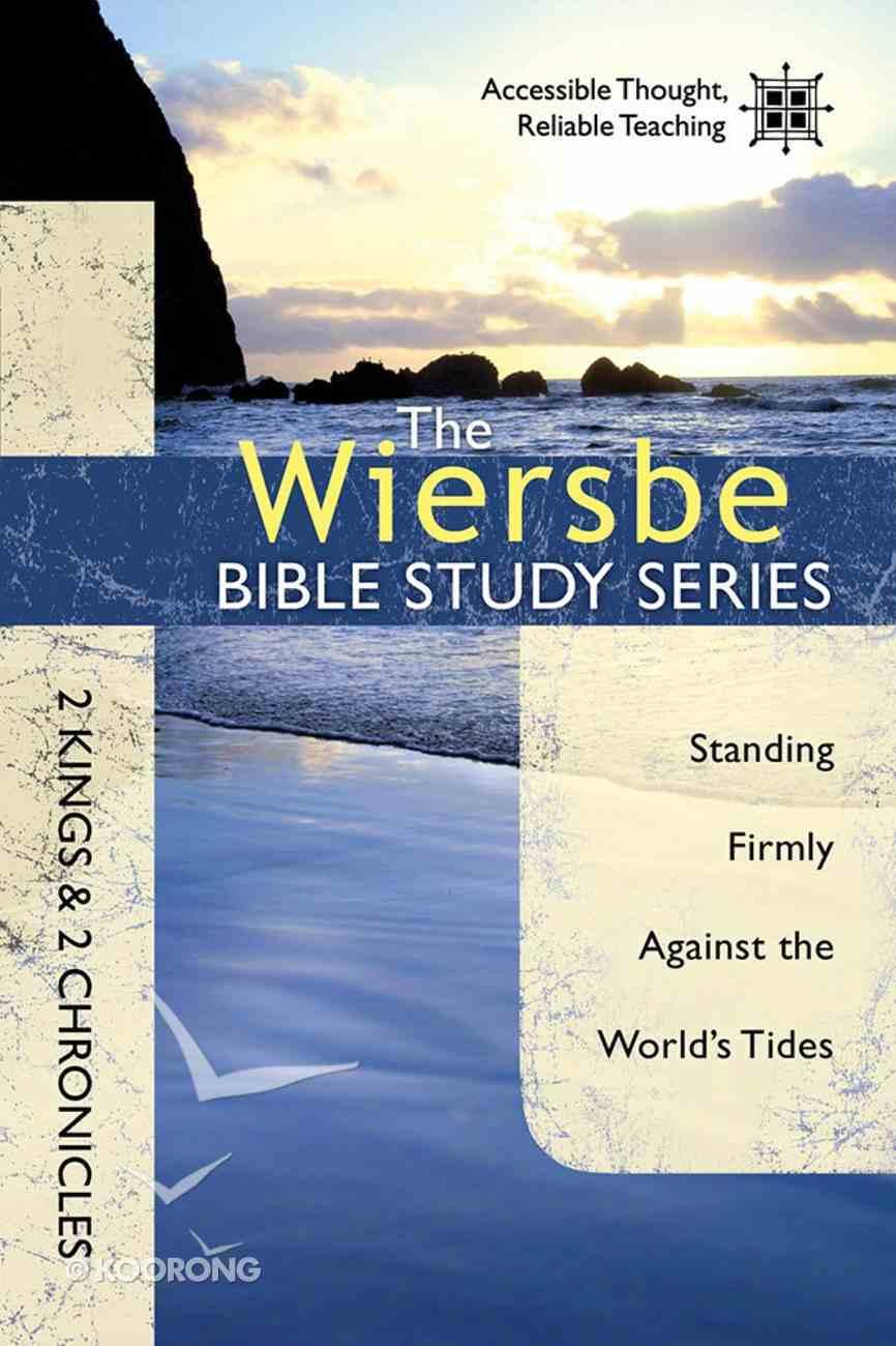 2 Kings & 2 Chronicles (Wiersbe Bible Study Series) Paperback