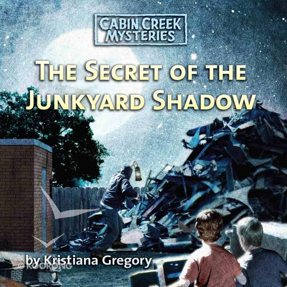 The Secret of the Junkyard Shadow (Unabridged) (#06 in Cabin Creek Mysteries Series) CD
