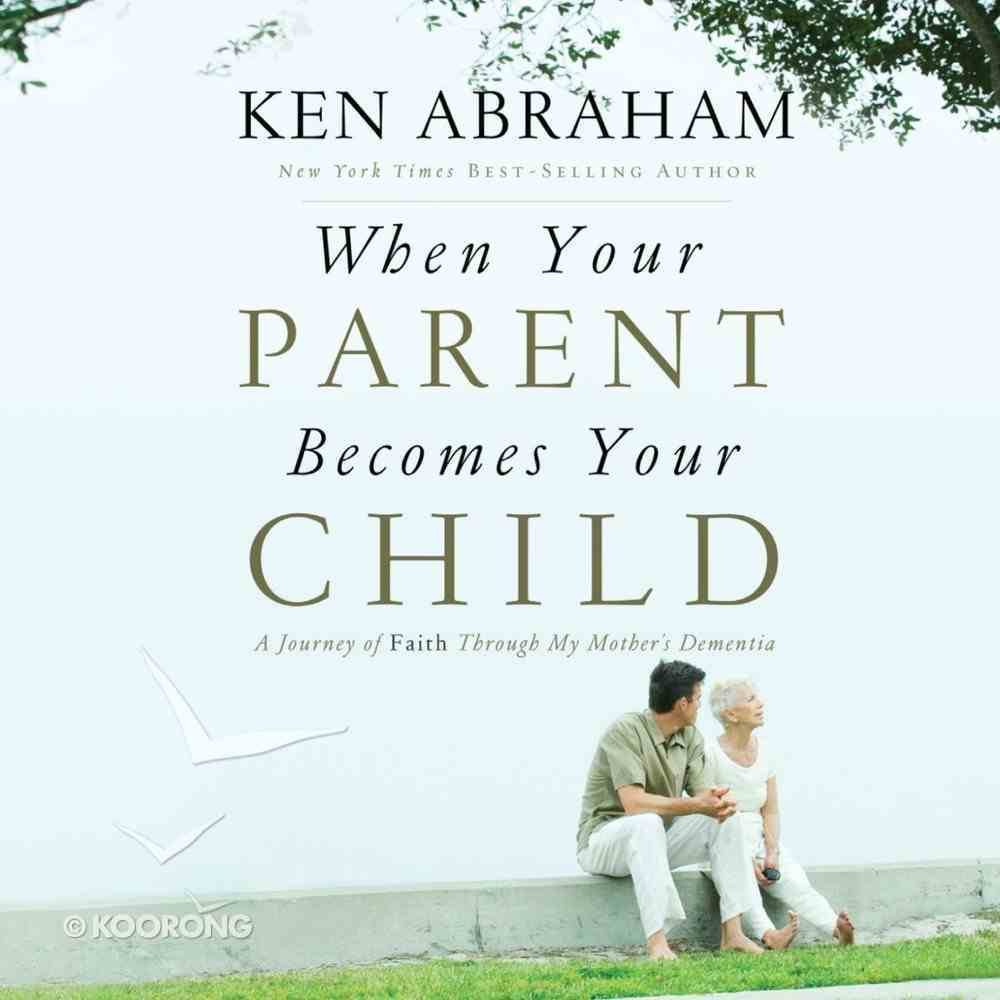 When Your Parent Becomes Your Child eAudio Book