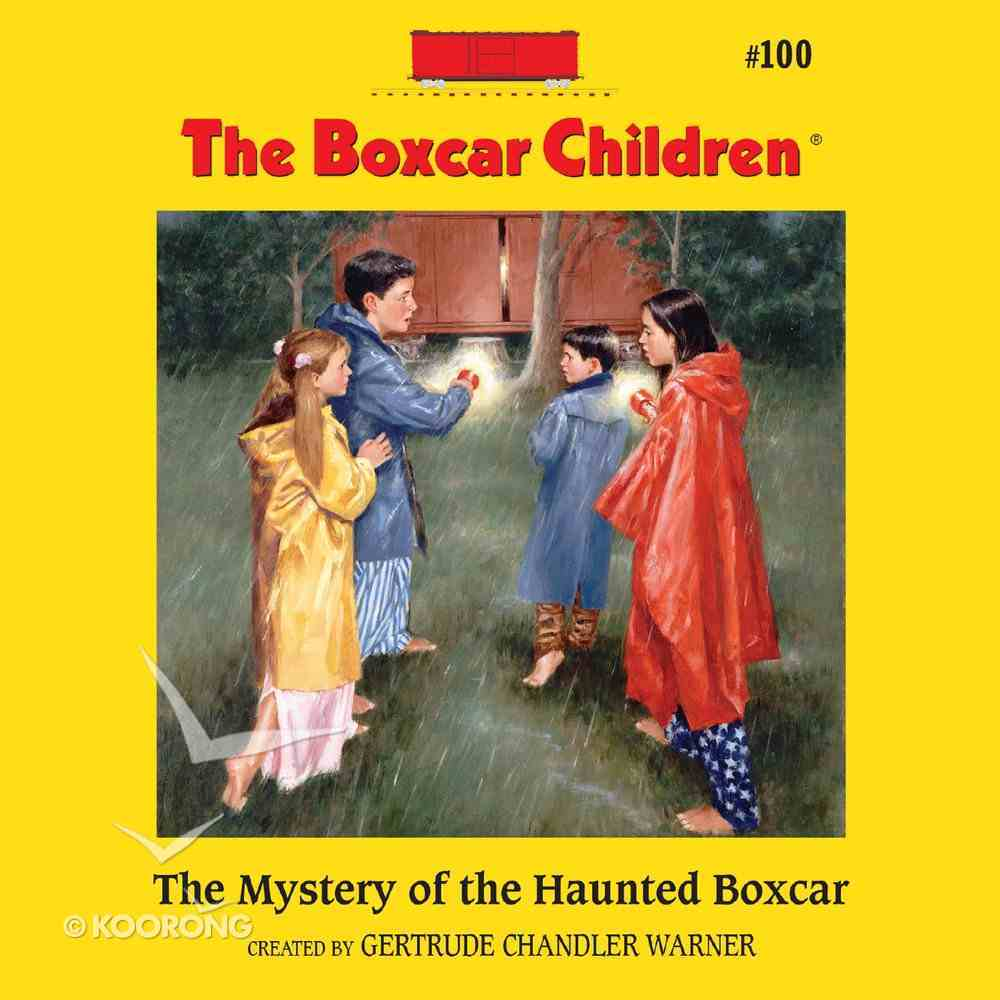 The Mystery of the Haunted Boxcar (#100 in Boxcar Children Audio Download Series) eAudio Book