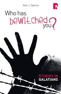 Who Has Bewitched You? A Study In Galatians (Ebook) image