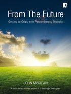From The Future: Getting To Grips With Pannenberg's Thought (Ebook) image