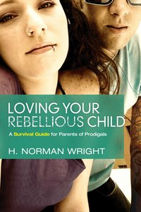 Product: Loving Your Rebellious Child (Ebook) Image
