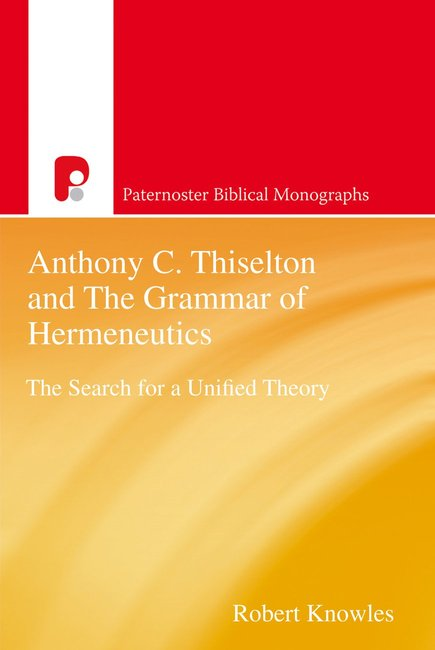 Product: Pbm: Anthony C Thiselton And The Grammar Of Hermeneutics (Ebook) Image