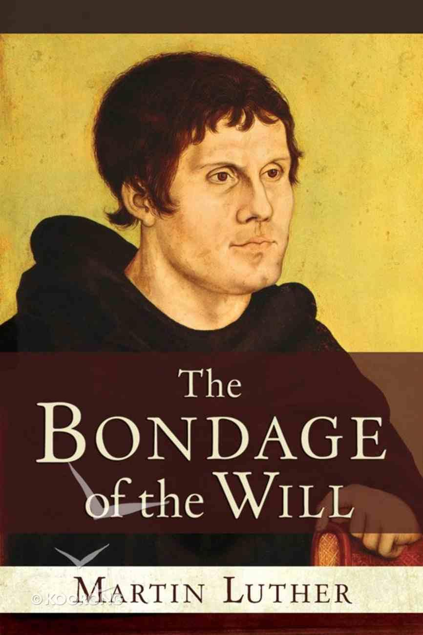 The Bondage of the Will Hardback