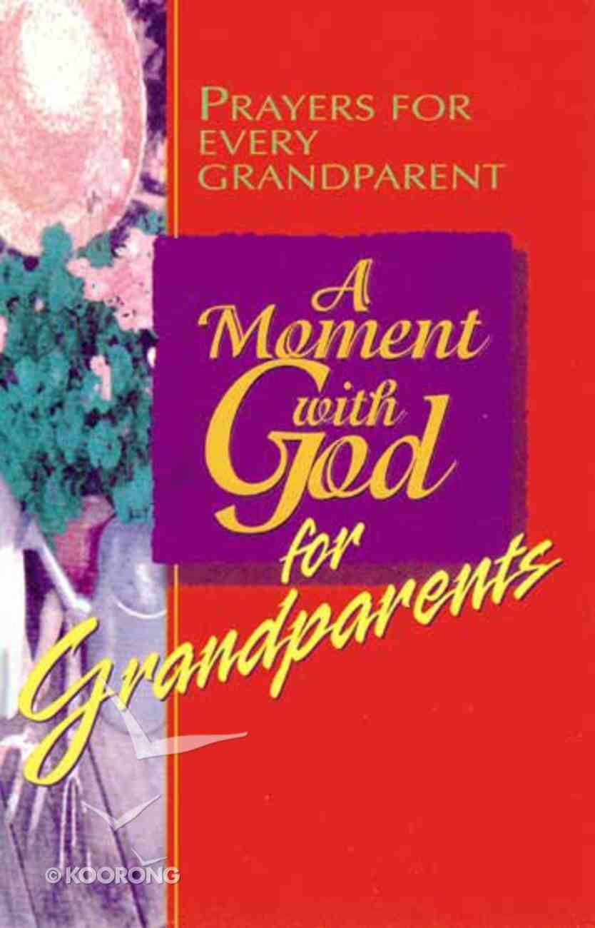 A Moment With God For Grandparents Paperback