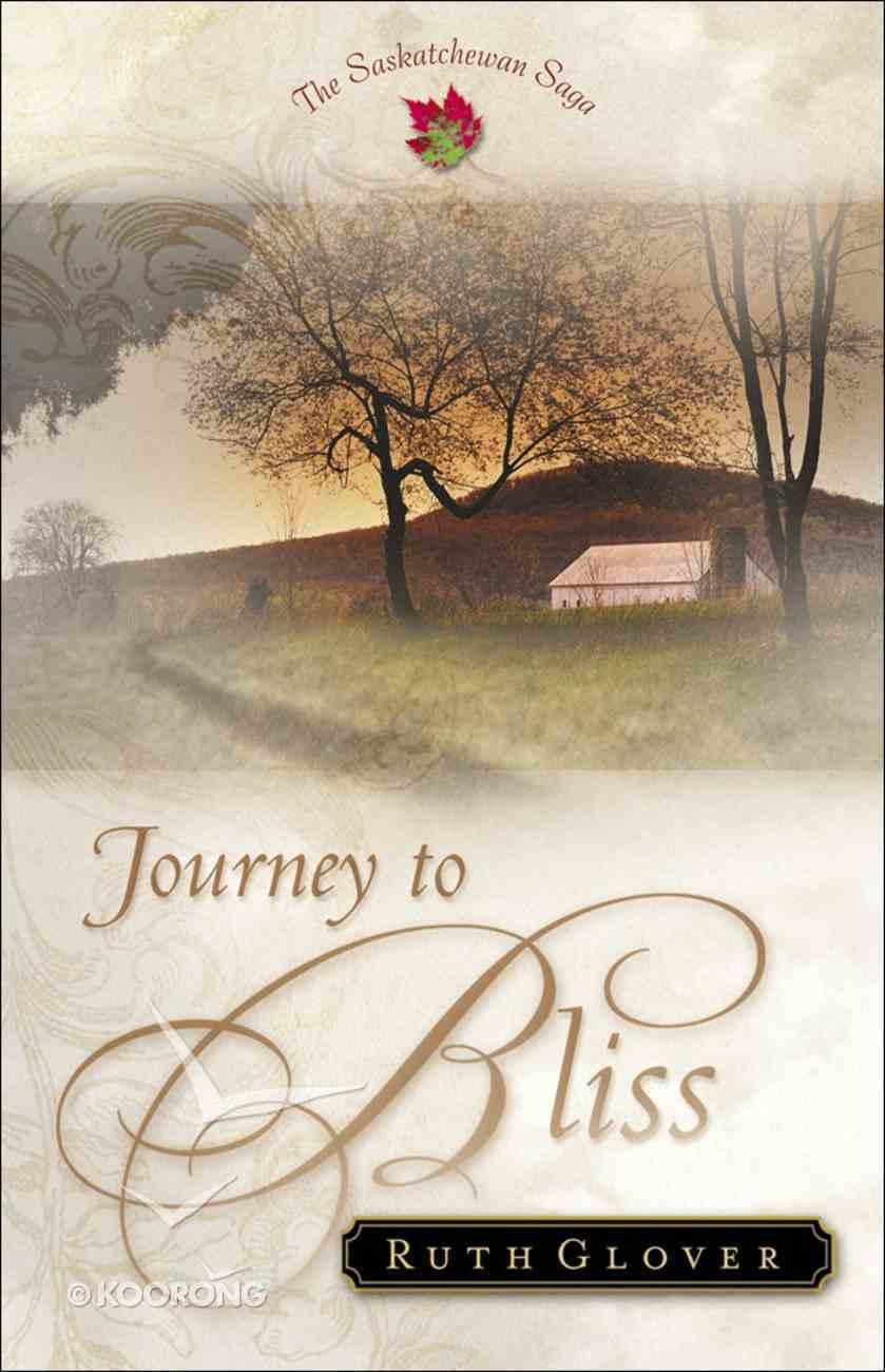 Journey to Bliss (#03 in Saskatchewan Saga Series) Paperback
