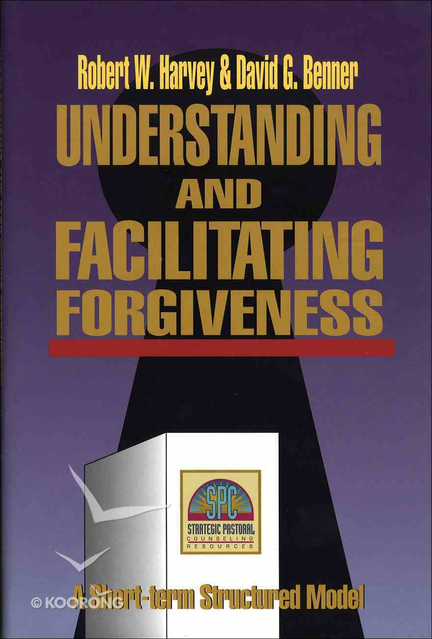 Understanding & Facilitating Forgiveness Hardback