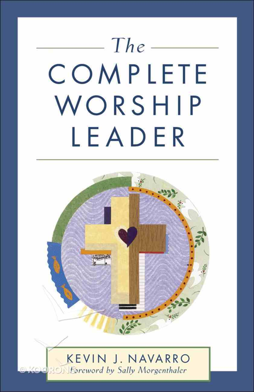 The Complete Worship Leader Paperback