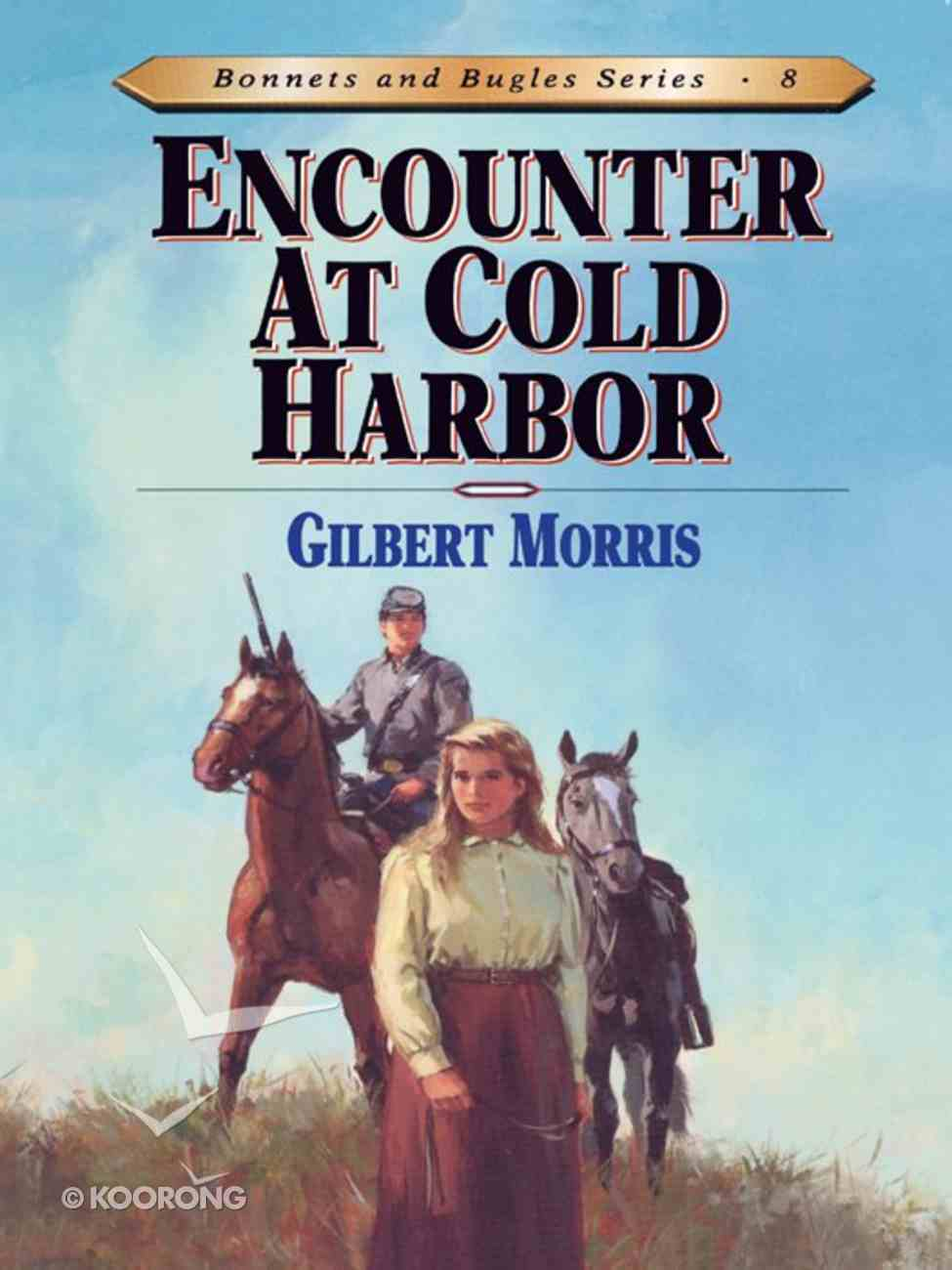 Encounter At Cold Harbour (#08 in Bonnets & Bugles Series) Paperback