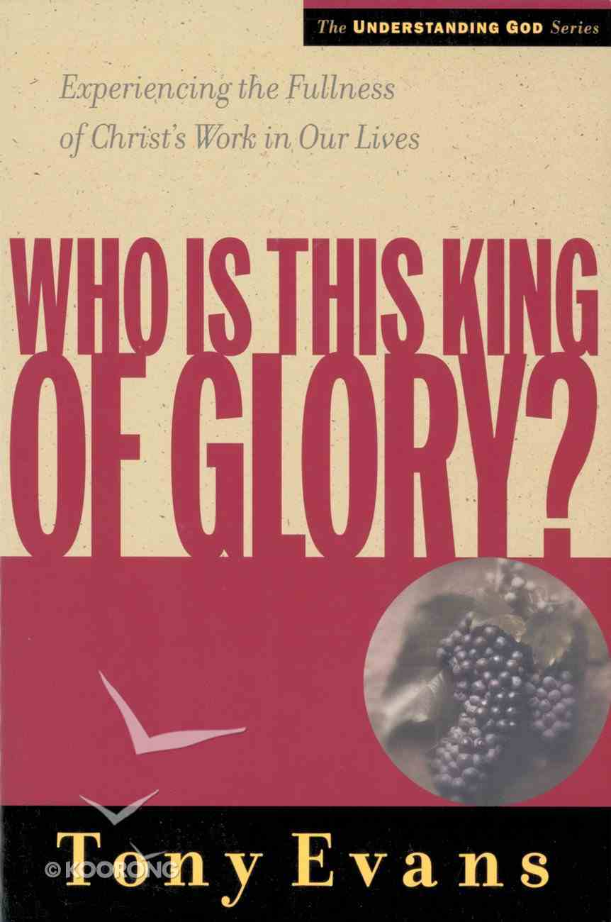 Who is This King of Glory Hardback