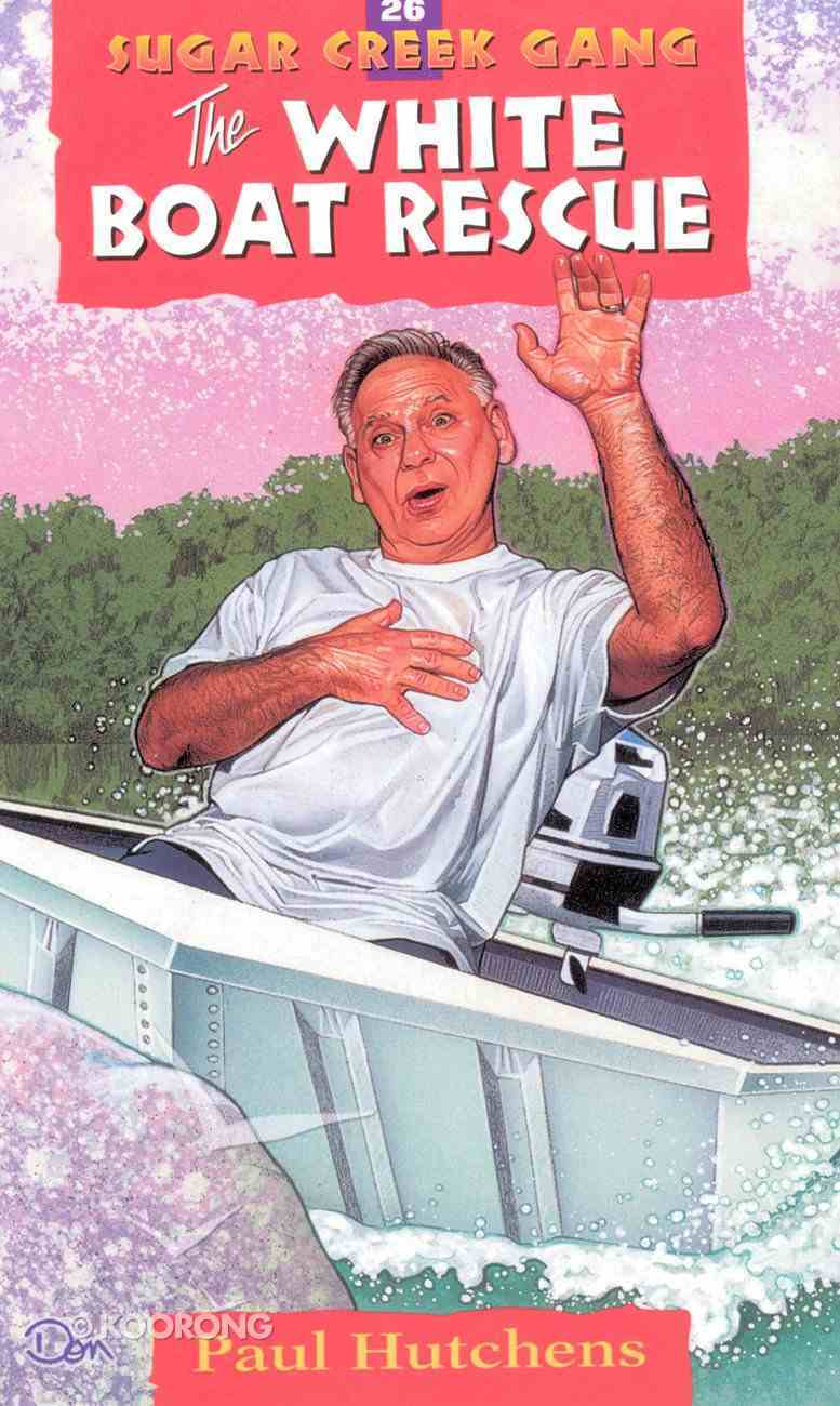 White Boat Rescue (#26 in Sugar Creek Gang Series) Paperback