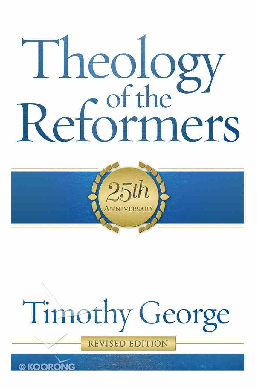 Theology of the Reformers Hardback