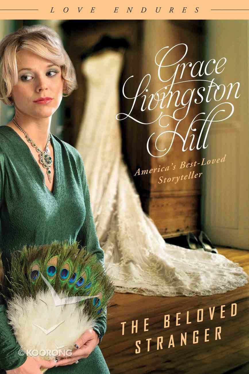 Beloved Stranger (#44 in Grace Livingston Hill Series) Paperback