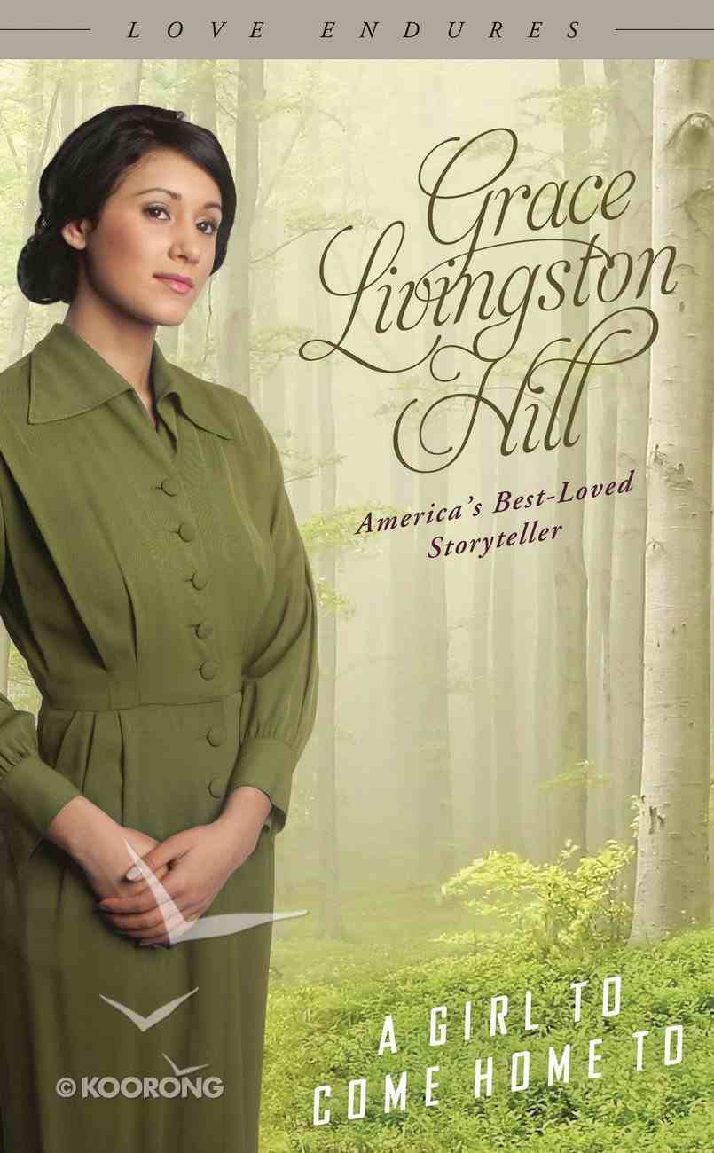 A Girl to Come Home to (#03 in Grace Livingston Hill Series) Paperback