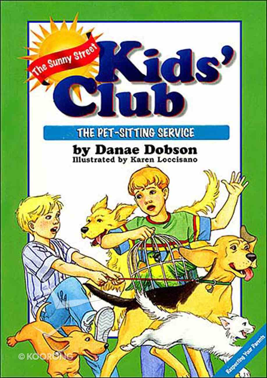 Pet Sitting Service (#02 in Sunny Street Kids Club Series) Paperback