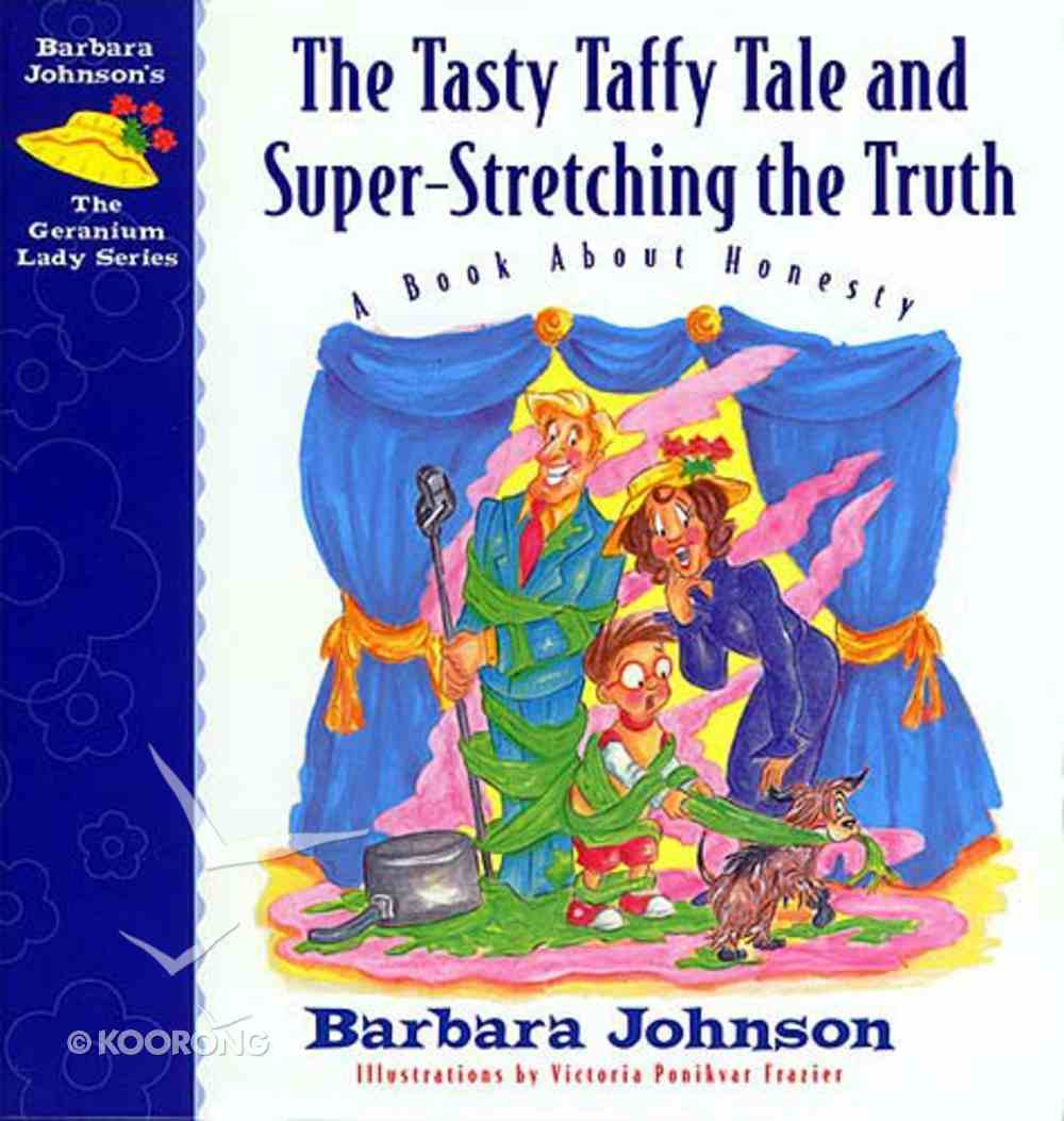 Tasty Taffy Tale and Super Stretching the Thruth (#04 in Geranium Lady Series) Hardback