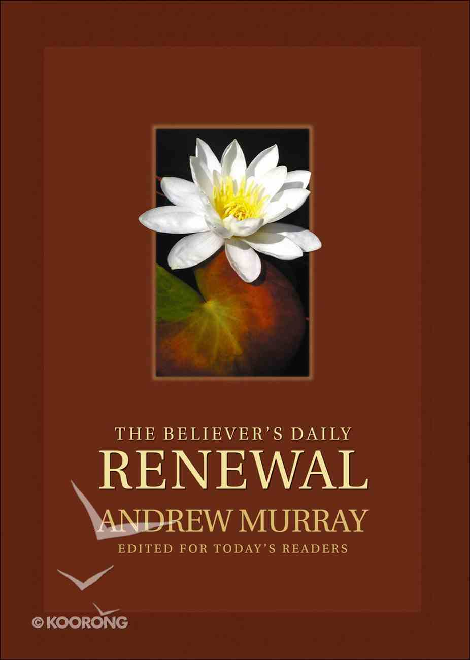 Believer's Daily Renewal the Paperback