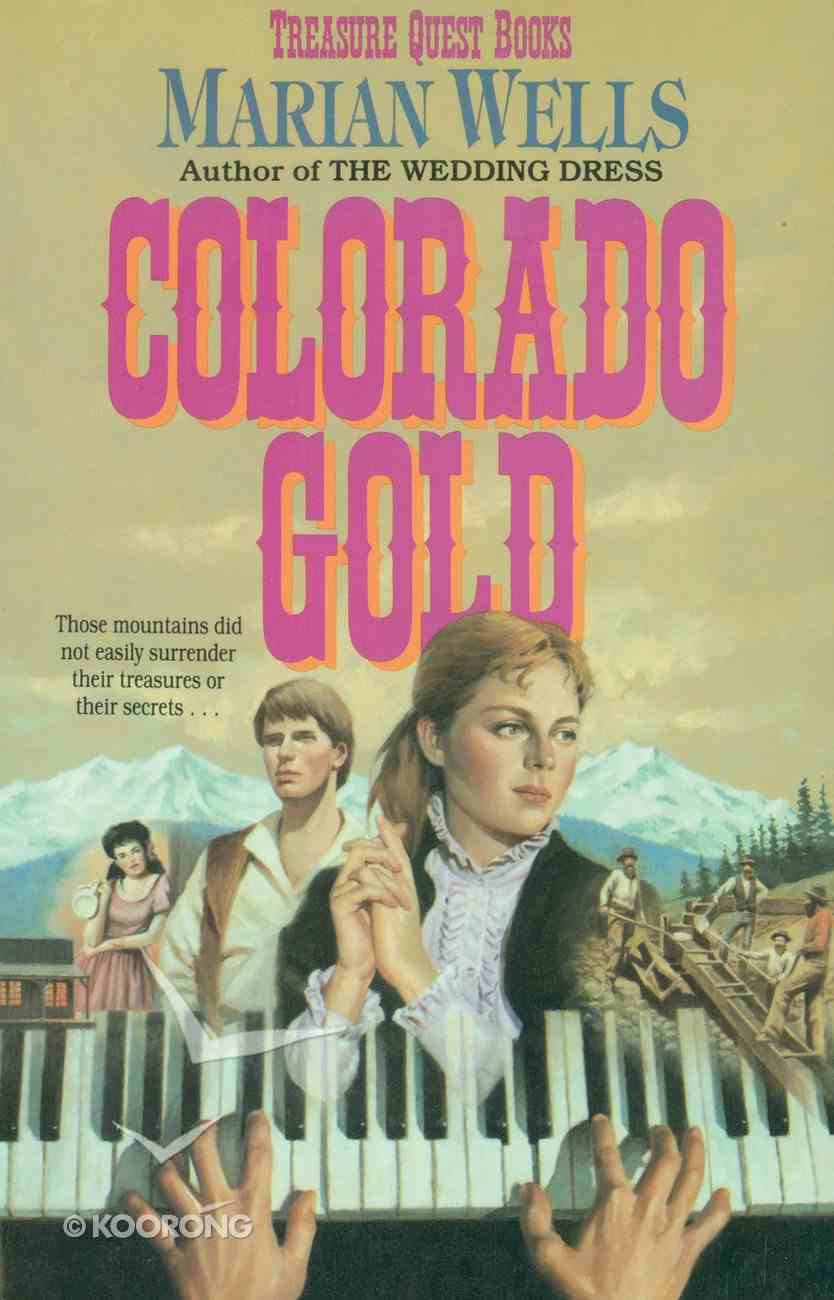 Colorado Gold (#01 in Treasure Quest Series) Paperback